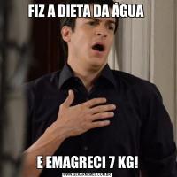 FIZ A DIETA DA ÁGUA E EMAGRECI 7 KG!
