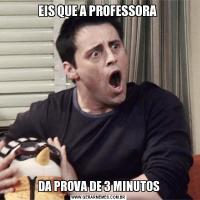 EIS QUE A PROFESSORA DA PROVA DE 3 MINUTOS