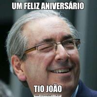 UM FELIZ ANIVERSÁRIOTIO JOÃO
