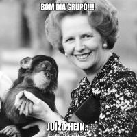 BOM DIA GRUPO!!!JUÍZO HEIN..