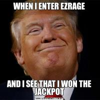 WHEN I ENTER EZRAGE