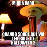 MINHA CARAQUANDO SOUBE QUE VAI TER BAILE DE HALLOWEEN 2