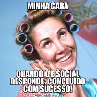 MINHA CARAQUANDO O E SOCIAL RESPONDE: CONCLUÍDO COM SUCESSO!