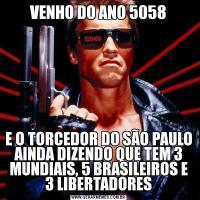 VENHO DO ANO 5058E O TORCEDOR DO SÃO PAULO AINDA DIZENDO QUE TEM 3 MUNDIAIS, 5 BRASILEIROS E 3 LIBERTADORES
