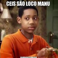CEIS SÃO LOCO MANU