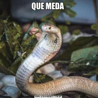 QUE MEDA