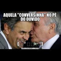 AQUELA 'CONVERSINHA' NO PÉ DO OUVIDO( ͡° ͜ʖ ͡°)