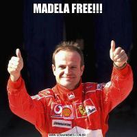 MADELA FREE!!!