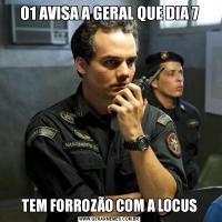01 AVISA A GERAL QUE DIA 7TEM FORROZÃO COM A LOCUS