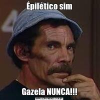 Épilético simGazela NUNCA!!!