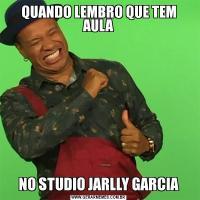 QUANDO LEMBRO QUE TEM AULANO STUDIO JARLLY GARCIA