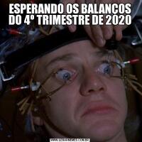 ESPERANDO OS BALANÇOS DO 4º TRIMESTRE DE 2020