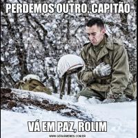 PERDEMOS OUTRO, CAPITÃOVÁ EM PAZ, ROLIM