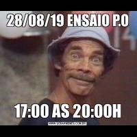 28/08/19 ENSAIO P.O17:00 AS 20:00H