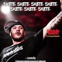 skate skate skate skate skate skate skate-chorão