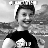 AULA DE ARTES!!!!  #PARTIU