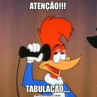 ATENÇÃO!!!TABULAÇÃO....
