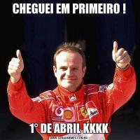 CHEGUEI EM PRIMEIRO !1° DE ABRIL KKKK