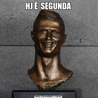 HJ Ê  SEGUNDA