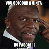 VOU COLOCAR A CINTA NO PASCAL !!