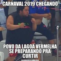 CARNAVAL 2019 CHEGANDOPOVO DA LAGOA VERMELHA SE PREPARANDO PRA CURTIR