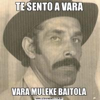 TE SENTO A VARAVARA MULEKE BAITOLA