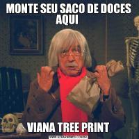 MONTE SEU SACO DE DOCES AQUI VIANA TREE PRINT