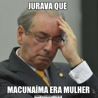 JURAVA QUE MACUNAÍMA ERA MULHER