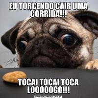 EU TORCENDO CAIR UMA CORRIDA!!!TOCA! TOCA! TOCA LOOOOOGO!!!