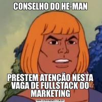 CONSELHO DO HE-MANPRESTEM ATENÇÃO NESTA VAGA DE FULLSTACK DO MARKETING