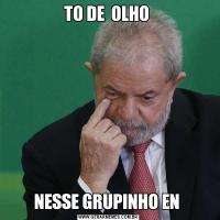 TO DE  OLHO NESSE GRUPINHO EN