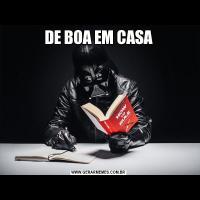 DE BOA EM CASA
