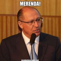 MERENDA!