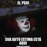 EI, PSIUSUA AUTO ESTIMA ESTÁ AQUI
