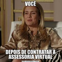 VOCÊDEPOIS DE CONTRATAR A ASSESSORIA VIRTUAL