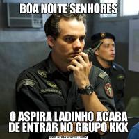 BOA NOITE SENHORESO ASPIRA LADINHO ACABA DE ENTRAR NO GRUPO KKK