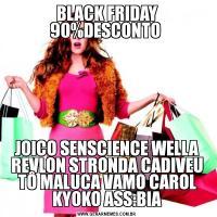 BLACK FRIDAY 90%DESCONTO JOICO SENSCIENCE WELLA REVLON STRONDA CADIVEU TÔ MALUCA VAMO CAROL KYOKO ASS:BIA