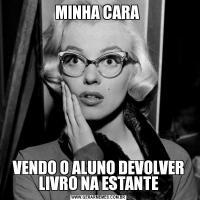 MINHA CARA VENDO O ALUNO DEVOLVER LIVRO NA ESTANTE
