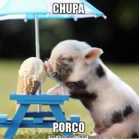 CHUPAPORCO