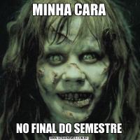 MINHA CARANO FINAL DO SEMESTRE