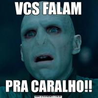 VCS FALAMPRA CARALHO!!