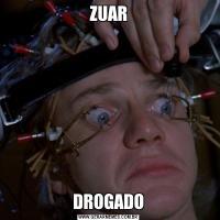 ZUARDROGADO