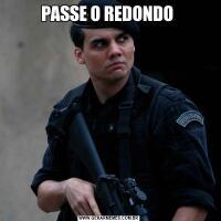 PASSE O REDONDO