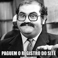 PAGUEM O REGISTRO DO SITE