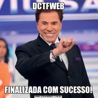 DCTFWEBFINALIZADA COM SUCESSO!
