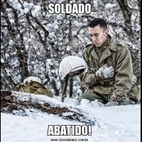 SOLDADOABATIDO!