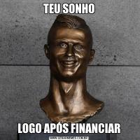 TEU SONHOLOGO APÓS FINANCIAR