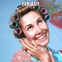 FÉRIAS!!