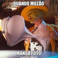 QUANDO MOZÃOMANDA FOTO