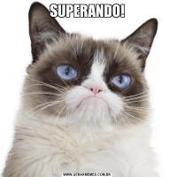 SUPERANDO!